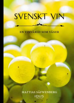 Svenskt vin - en vinvärld som växer