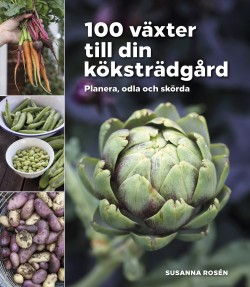 100 växter till din köksträdgård – planera, odla och skörda