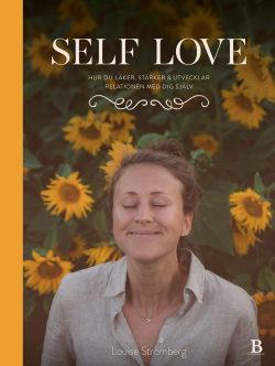 Self Love – hur du läker, stärker & utvecklar relationen med dig själv