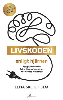 Livskoden enligt hjärnan – Lena Skogholm