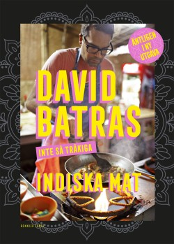 David Batras inte så tråkiga indiska mat NYUTGÅVA