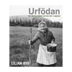 URFÖDAN - om självhushållets mat hos folk i Lappland
