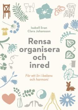 Rensa, organisera och inred