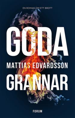 Goda grannar av Mattias Edvardsson