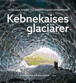 Kebnekaises glaciärer : från lilla istiden till dagens klimatuppvärmning