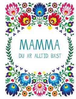 Mamma: du är alltid bäst