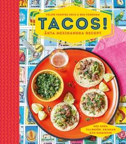 Tacos! Äkta mexikanska recept
