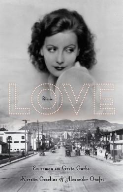 Love. En roman om Greta Garbo