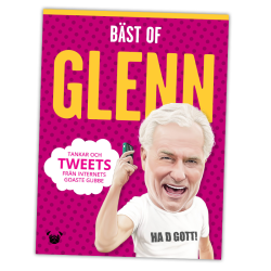 Bäst of Glenn – tankar och tweets från internets goaste gubbe