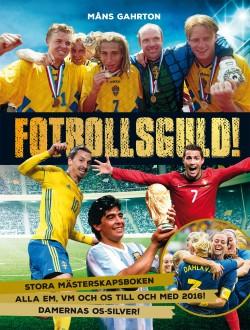 Fotbollsguld - Stora mästerskapsboken