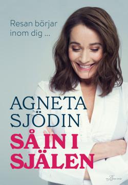 Så in i själen – Agneta Sjödin – FÖRHANDSBOKNING